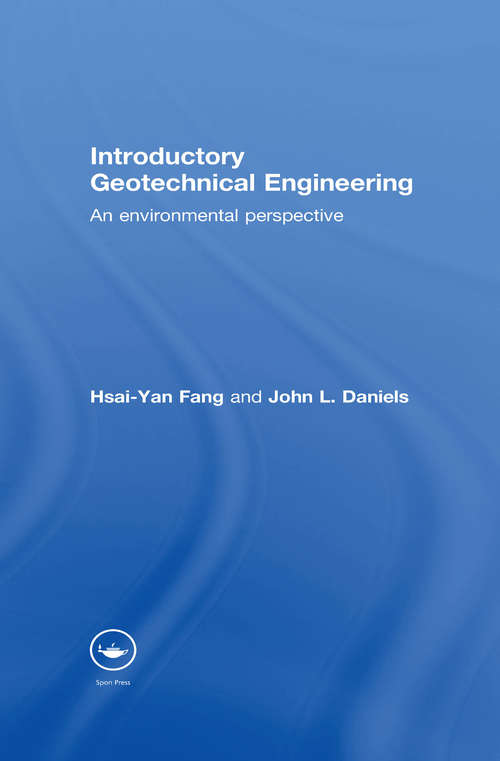 Introductory Geotechnical Engineering: An Environmental Perspective