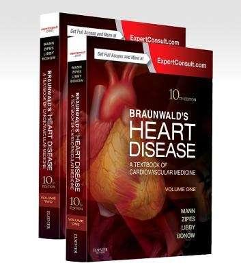 Braunwald's Heart Disease: A Textbook of Cardiovascular Medicine, 2-Volume Set, 10e V1
