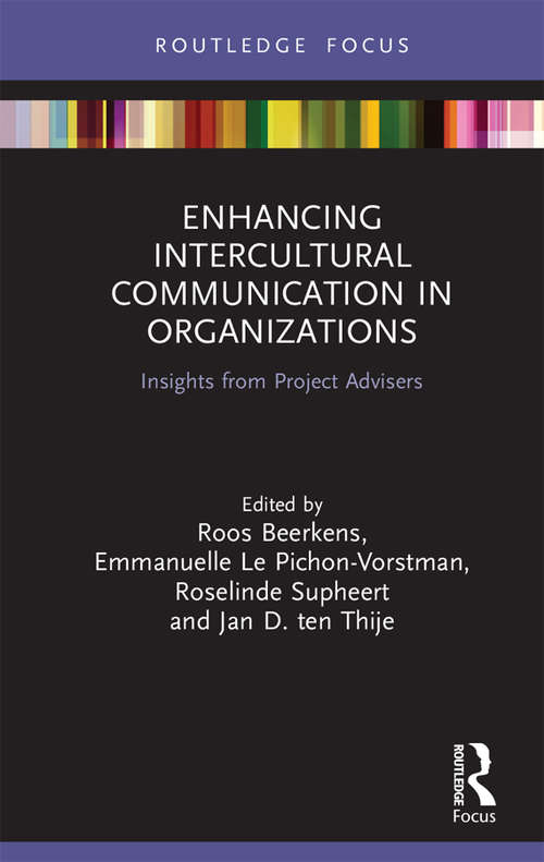 Enhancing Intercultural Communication in Organizations: Insights from Project Advisers (Routledge Focus on Communication Studies)