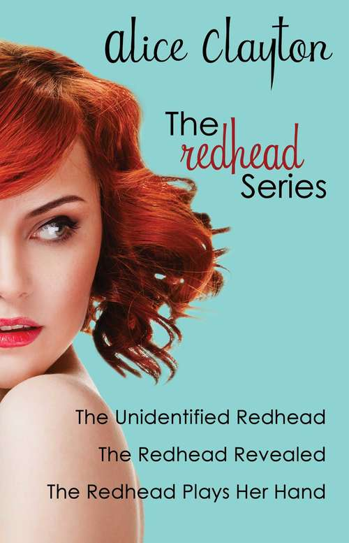 The Redhead Series: The Unidentified Redhead, The Redhead Revealed, The Redhead Plays Her Hand (The Redhead Series)