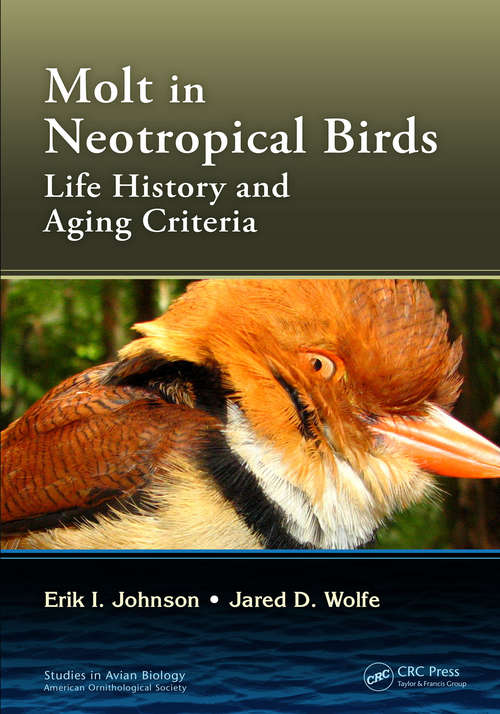 Molt in Neotropical Birds: Life History and Aging Criteria (Studies in Avian Biology)