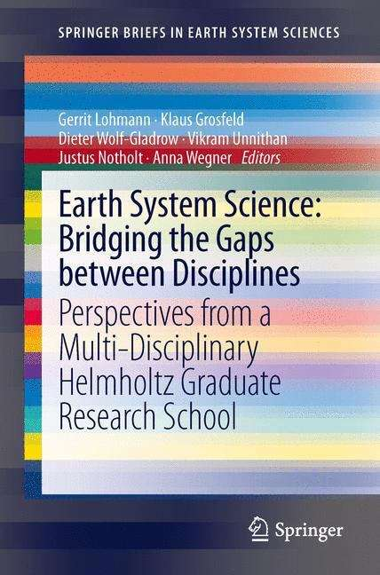 Earth System Science: Bridging the Gaps between Disciplines