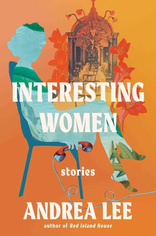 Interesting Women: Stories