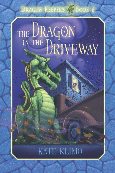 The Dragon In The Driveway (Dragon Keepers  Book #2)