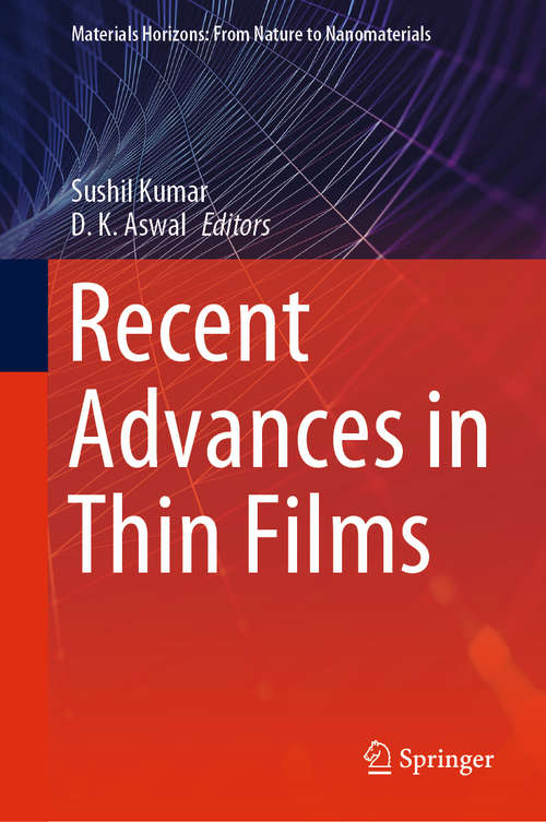 Recent Advances in Thin Films (Materials Horizons: From Nature to Nanomaterials)