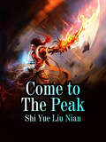 Come to The Peak: Volume 2 (Volume 2 #2)