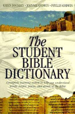 The Student Bible Dictionary: A Complete Learning System to Help You Understand Words, People, Places, and Events of the Bible