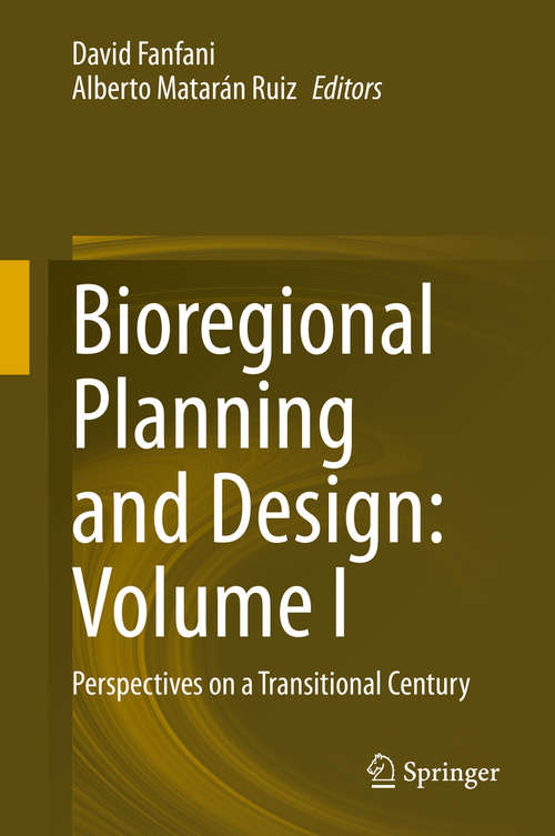 Bioregional Planning and Design: Perspectives on a Transitional Century