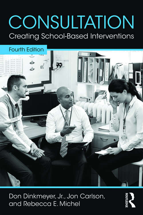 Consultation: Creating School-Based Interventions (4th Edition)
