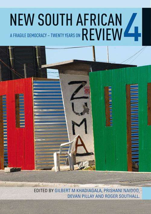 New South African Review 4: A fragile democracy _ Twenty years on (New South African Review Ser.)