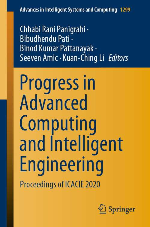 Progress in Advanced Computing and Intelligent Engineering: Proceedings of ICACIE 2020 (Advances in Intelligent Systems and Computing #1299)