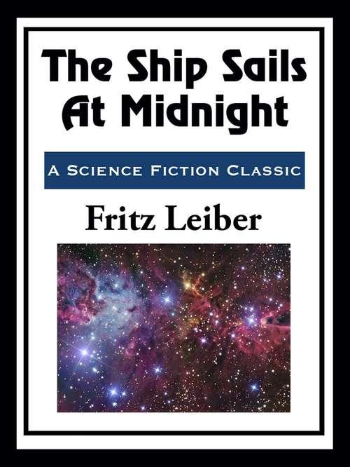 The Ship Sails At Midnight