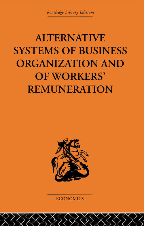 Alternative Systems of Business Organization and of Workers' Renumeration
