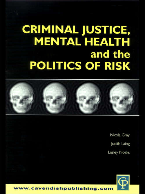Criminal Justice, Mental Health and the Politics of Risk