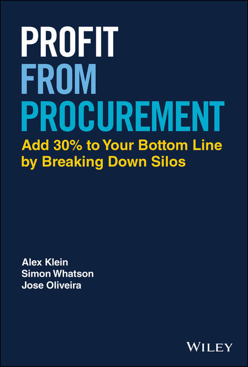 Profit from Procurement: Add 30% to Your Bottom Line by Breaking Down Silos