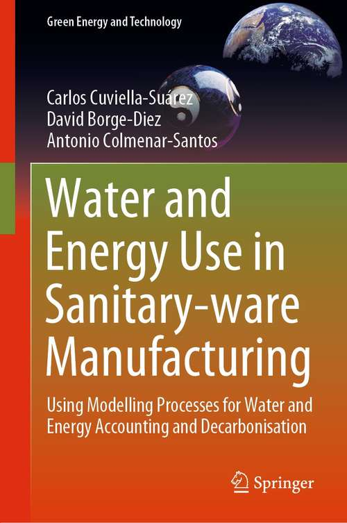 Water and Energy Use in Sanitary-ware Manufacturing: Using Modelling Processes for Water and Energy Accounting and Decarbonisation (Green Energy and Technology)