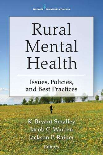 Rural Mental Health: Issues, Policies, and Best Practices