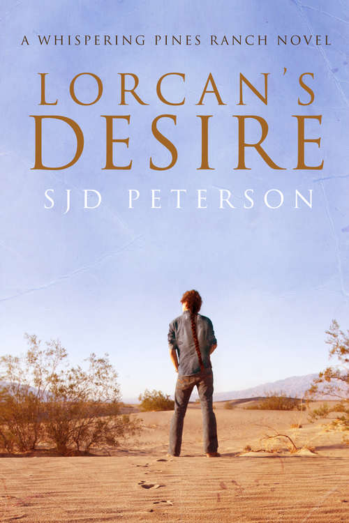 Lorcan's Desire (Whispering Pines Ranch #1)