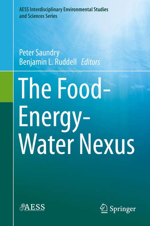 The Food-Energy-Water Nexus (AESS Interdisciplinary Environmental Studies and Sciences Series)