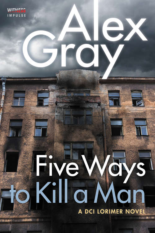 Five Ways To Kill a Man: A DCI Lorimer Novel