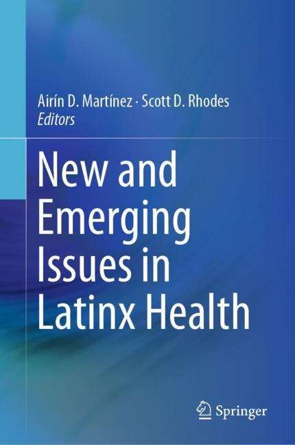 New and Emerging Issues in Latinx Health