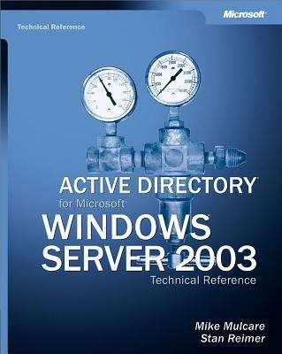 Active Directory® for Microsoft® Windows Server® 2003 Technical Reference
