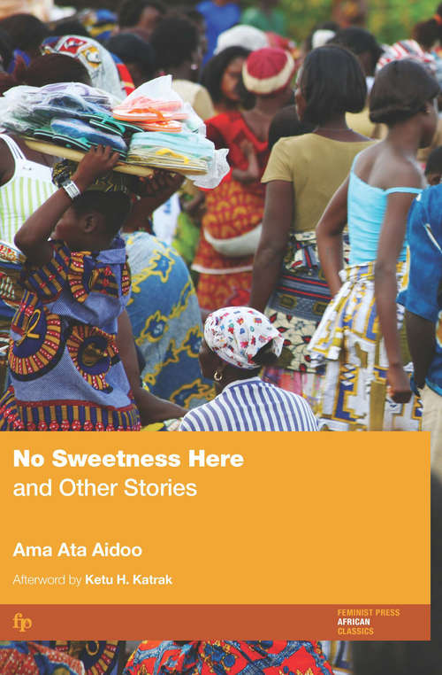 No Sweetness Here and Other Stories: And Other Stories