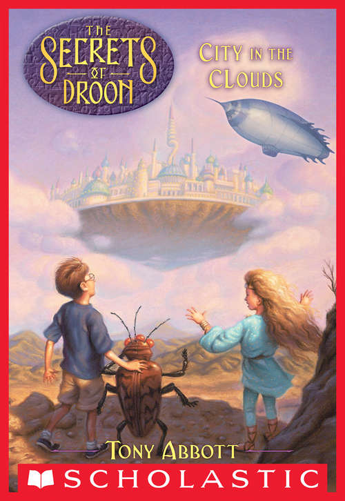 City in the Clouds: City In The Clouds; The Great Ice Battle; The Sleeping Giant Of Goll (The Secrets of Droon #4)