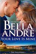 Your Love Is Mine (The Maine Sullivans #1)