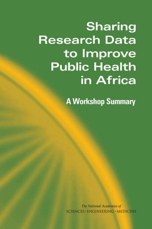 Sharing Research Data to Improve Public Health in Africa: A Workshop Summary