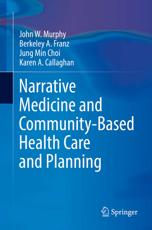 Narrative Medicine and Community-Based Health Care and Planning