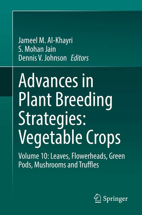 Advances in Plant Breeding Strategies: Volume 10: Leaves, Flowerheads, Green Pods, Mushrooms and Truffles
