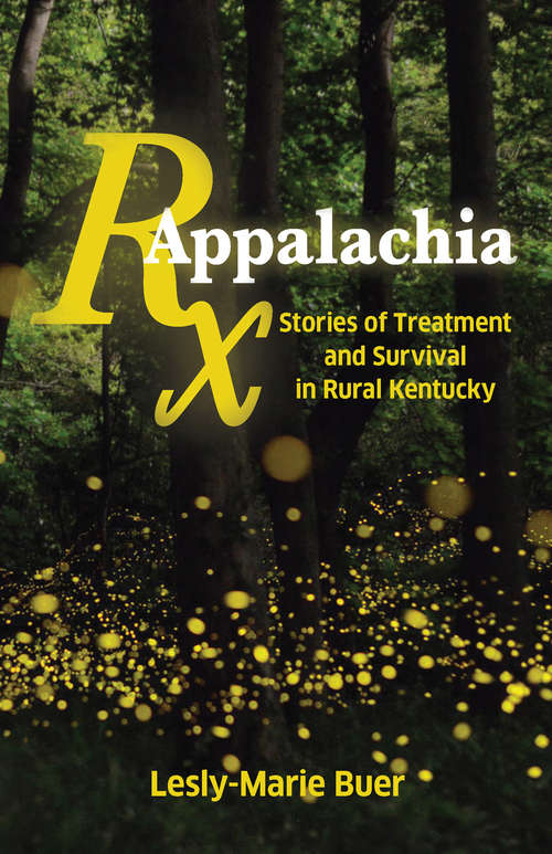 Rx Appalachia: Stories of Treatment and Survival in Rural Kentucky