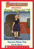 Karen's Plane Trip (Baby-Sitters Little Sister Super Special #2)