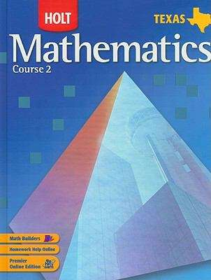 Holt Mathematics, Course 2 (Texas Edition)