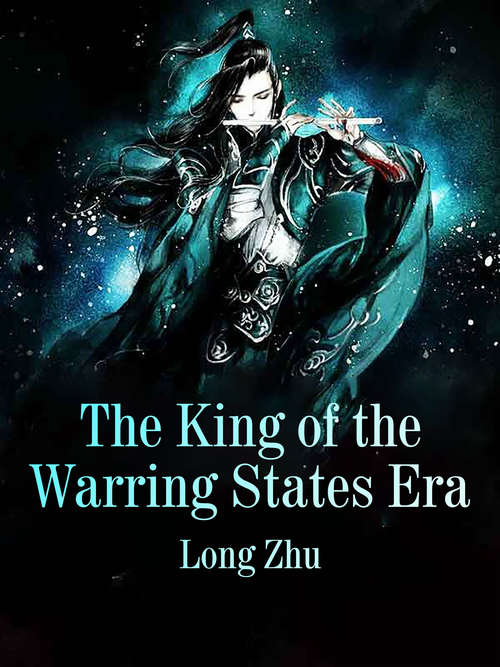 The King of the Warring States Era: Volume 3 (Volume 3 #3)