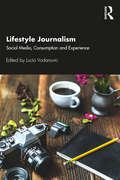Lifestyle Journalism: Social Media, Consumption and Experience