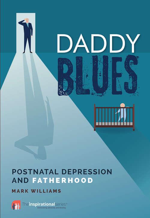 Daddy Blues: Postnatal Depression and Fatherhood (Inspirational Series)
