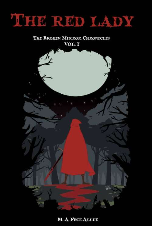 The Red Lady: The Broken Mirror Chronicles. Volume 1 (The Broken Mirror Chronicles #1)