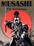 Musashi: An Epic Novel of the Samurai Era (Musashi Ser.)