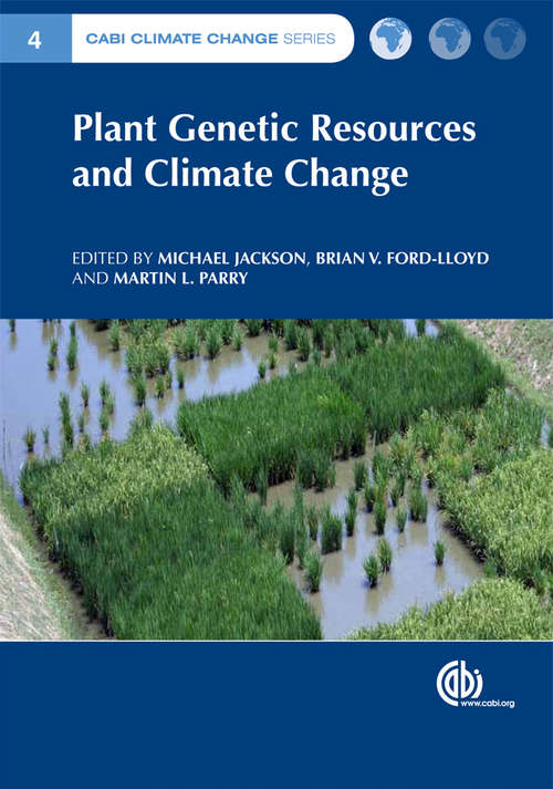 Plant Genetic Resources and Climate Change (CABI Climate Change Series #10)