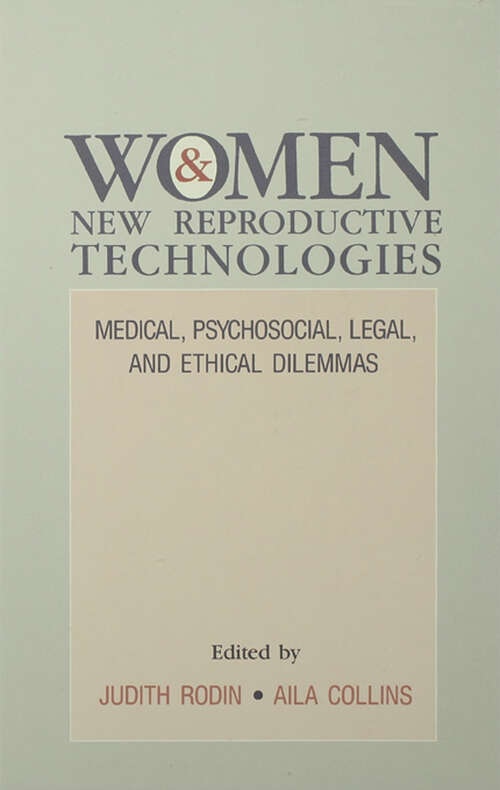 Women and New Reproductive Technologies: Medical, Psychosocial, Legal, and Ethical Dilemmas