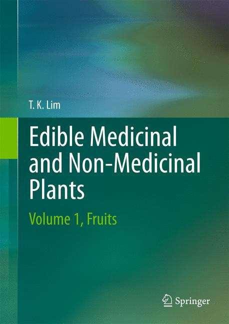 Edible Medicinal and Non-Medicinal Plants: Volume 1, Fruits