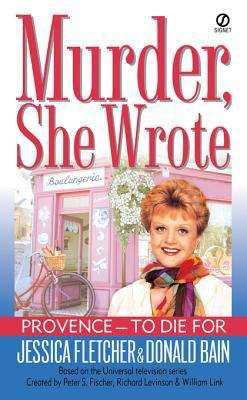 Murder, She Wrote: Provence--To Die For (Murder She Wrote #17)