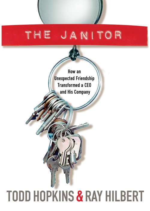 The Janitor:How an Unexpected Friendship Transformed a CEO and His Company