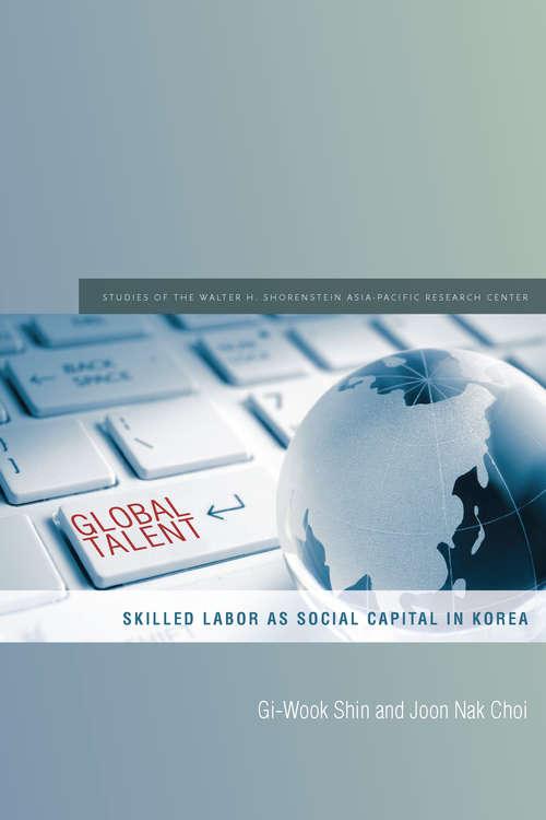 Global Talent: Skilled Labor as Social Capital in Korea