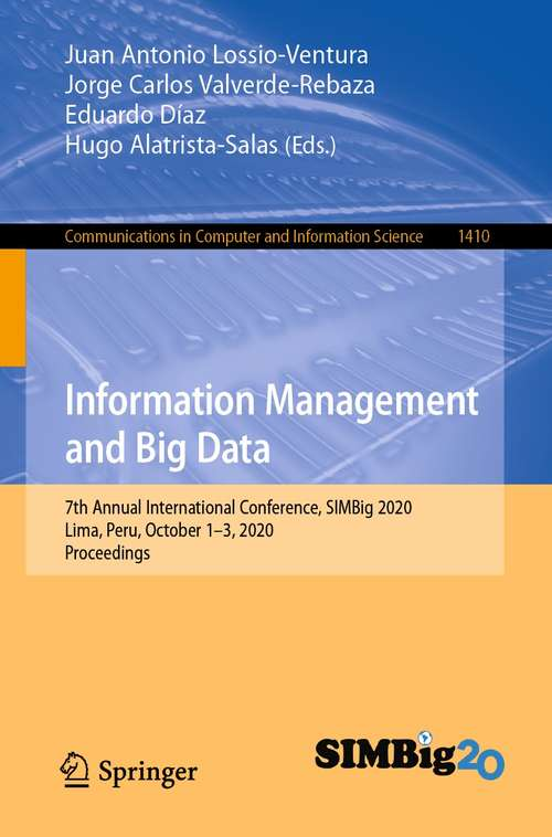 Information Management and Big Data: 7th Annual International Conference, SIMBig 2020, Lima, Peru, October 1–3, 2020, Proceedings (Communications in Computer and Information Science #1410)