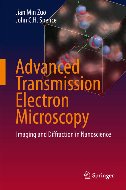 Advanced Transmission Electron Microscopy: Imaging and Diffraction in Nanoscience