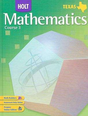 Holt Mathematics, Course 3 (Texas Edition)