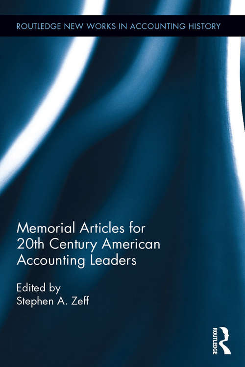 Memorial Articles for 20th Century American Accounting Leaders (Routledge New Works in Accounting History)